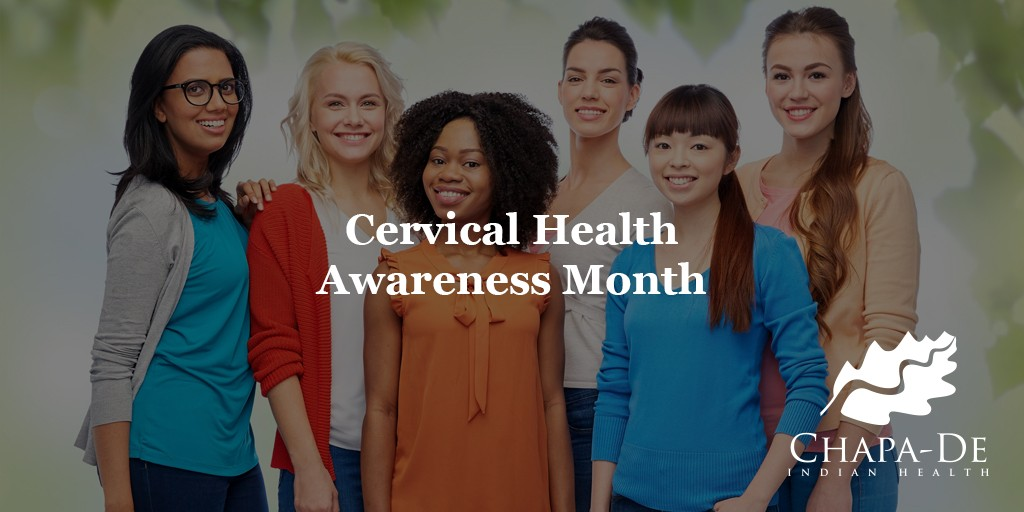 Cervical Health Awareness Month Chapa-De Health Care Auburn Grass Valley