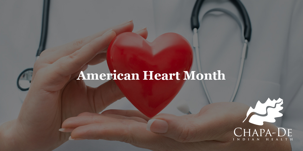American Heart Month Chapa De Indian Healthcare Auburn Grass Valley
