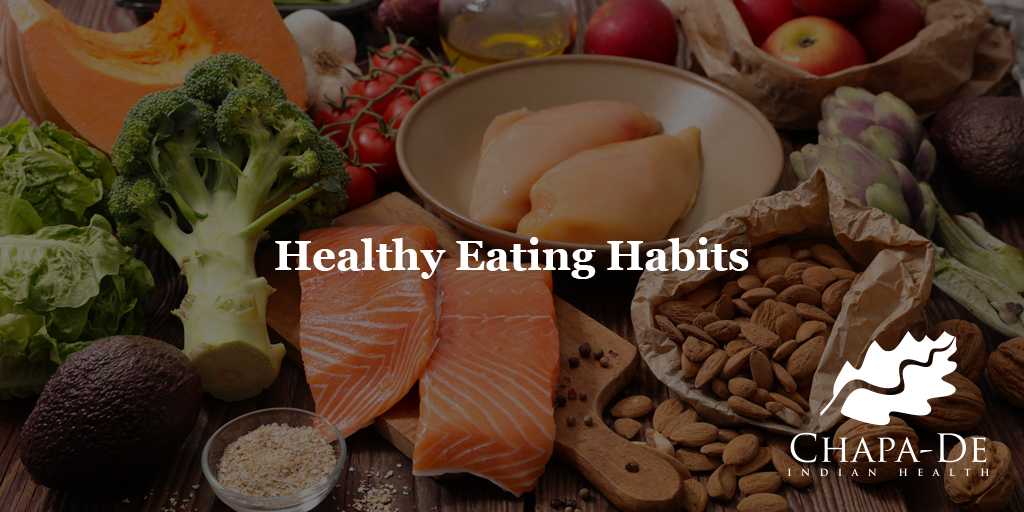 Healthy Eating Habits Chapa De Indian Healthcare Auburn Grass valley