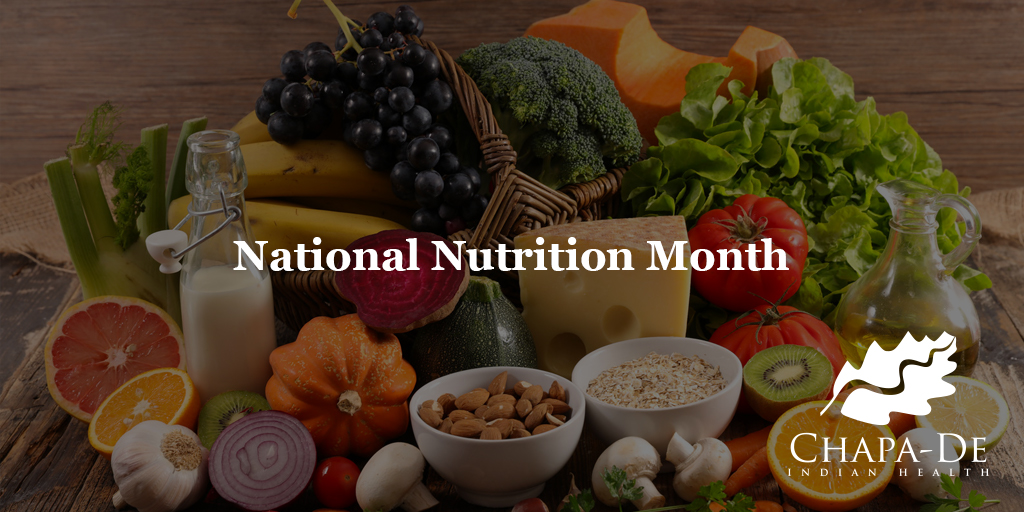 NATIONAL NUTRITION MONTH - Chapa-De | Indian Health -Auburn Grass valley