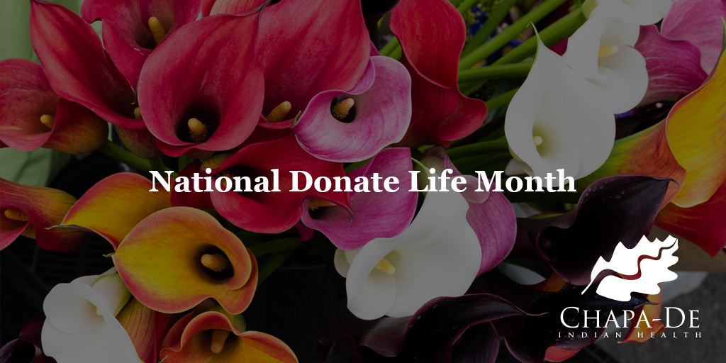 National Donate Life Month Chapa-De Indian Health Auburn Grass Valley