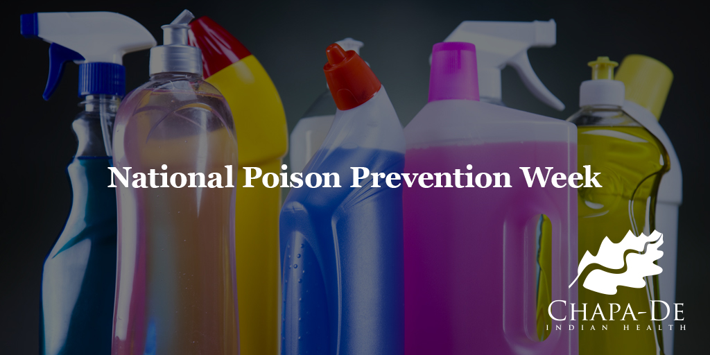 NATIONAL POISON PREVENTION WEEK Chapa De Indian Healthcare Auburn Grass Valley