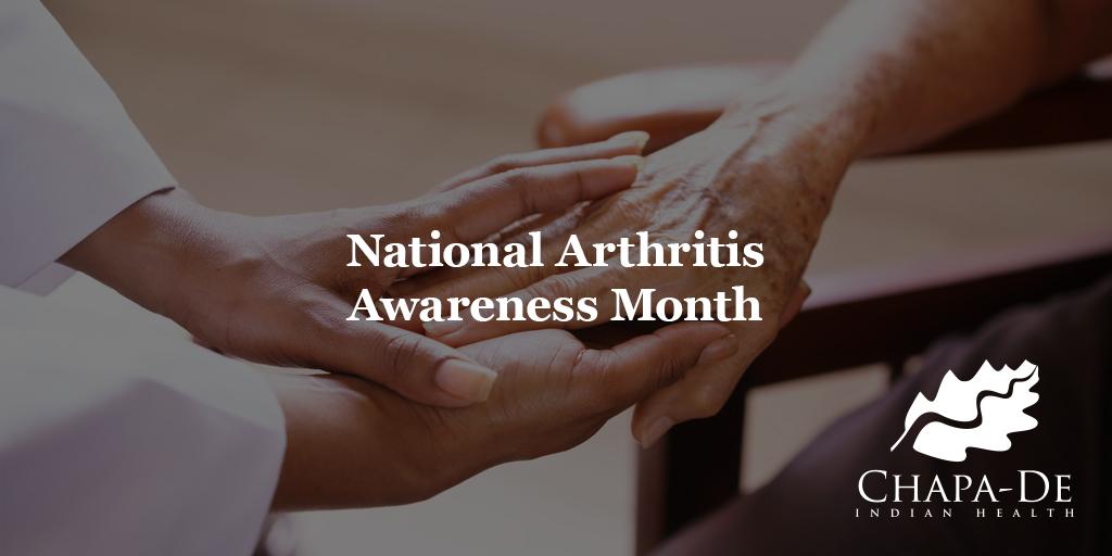 National Arthritis Awareness Month (Could it be Arthritis?) Chapa-De Indian HealthAuburn Grass Valley