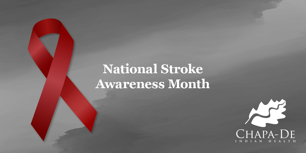 National Stroke Awareness Month Seconds Matter, How to Recognize a Stroke Chapa-De Indian Health Auburn Grass Valley