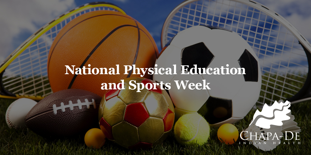 National Physical Education & Sports Week Chapa-De Indian Health Auburn Grass Valley