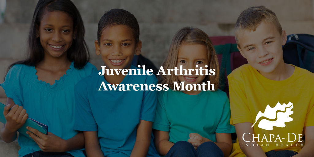 Juvenile Arthritis Awareness Month Chapa-De Indian Health Auburn Grass Valley