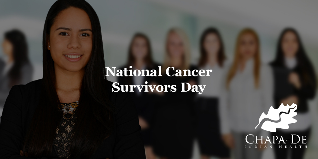 National Cancer Survivors Day Everyday People Are Beating Cancer Chapa-De Indian Health Auburn Grass Valley