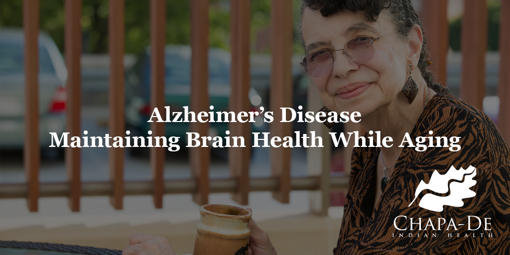 Alzheimer's Maintaining Brain Health While Aging Chapa De Indian Health