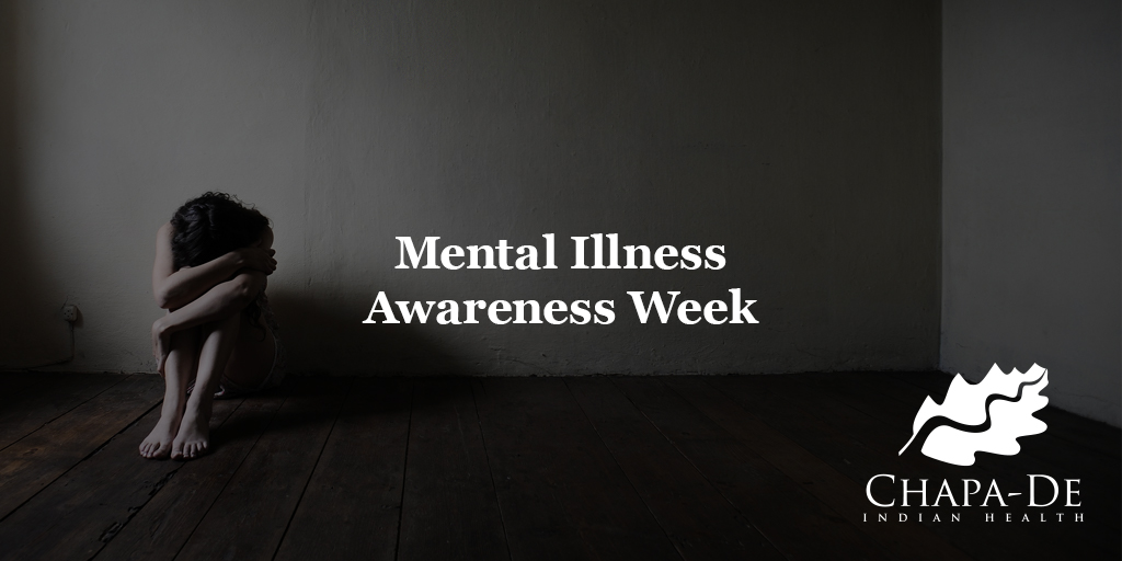 Mental Illness Awareness Week (Oct. 7-13) Chapa-De Indian Health Auburn Grass Valley | Medical Clinic