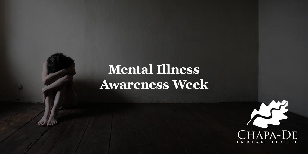 Mental Illness Awareness Week (Oct. 7-13) Chapa-De Indian Health Auburn Grass Valley | Medical Clinic