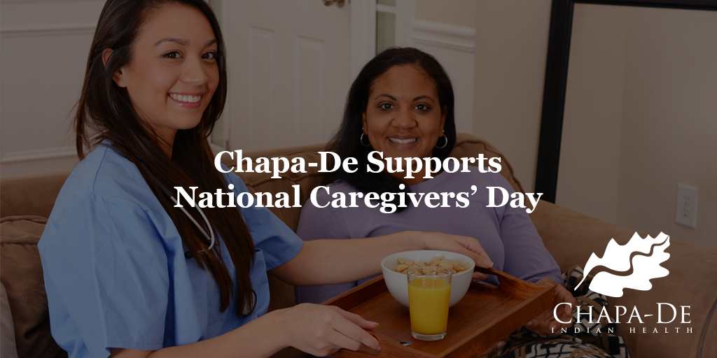 Chapa-De Supports National Caregivers' Day Chapa-De Indian Health Auburn Grass Valley   Medical Clinic