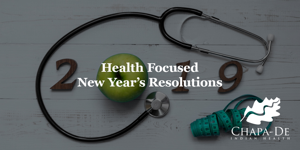 Health Focused New Year's Resolutions Chapa-De Indian Health Auburn Grass Valley | Medical Clinic