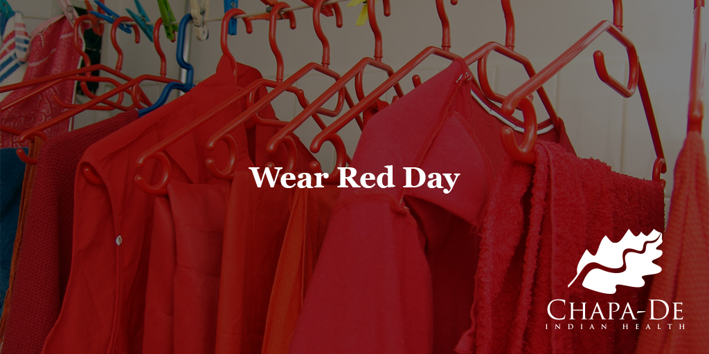 Wear Red Day Chapa-De Indian Health Auburn Grass Valley   Medical Clinic