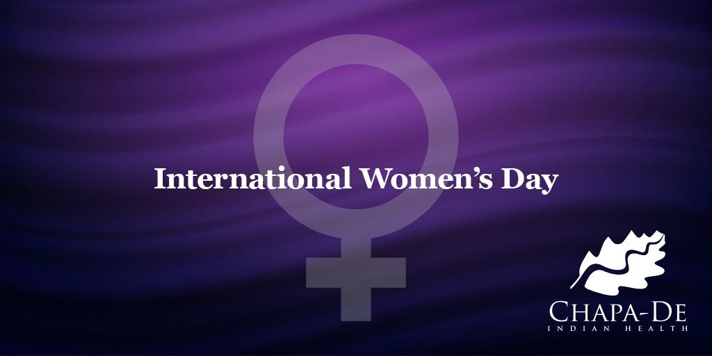 International Women's DayChapa-De Indian Health Auburn Grass Valley | Medical Clinic