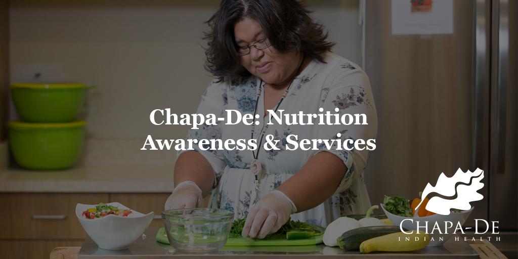 Nutrition Awareness & ServicesChapa-De Indian Health Auburn Grass Valley | Medical Clinic