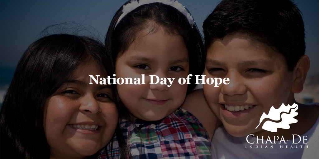National Day of HopeChapa-De Indian Health Auburn Grass Valley | Medical Clinic
