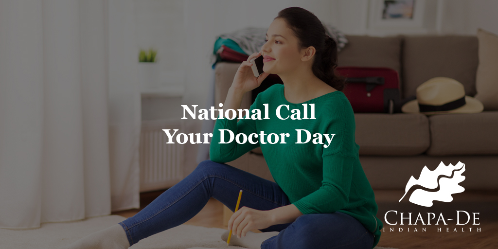 National Call Your Doctor Day Chapa-De Indian Health Auburn Grass Valley   Medical Clinic