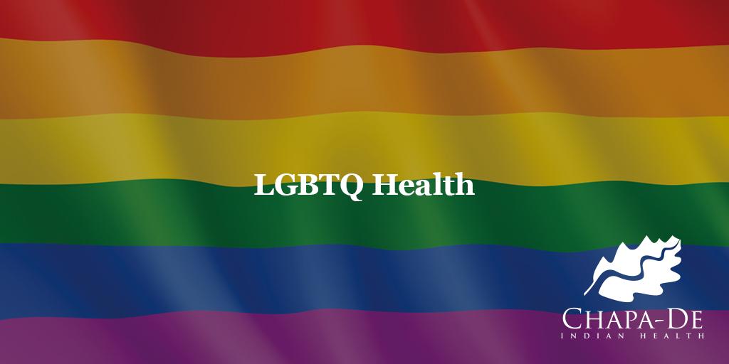 LGBTQ Health Chapa-De Indian Health Auburn Grass Valley   Medical Clinic