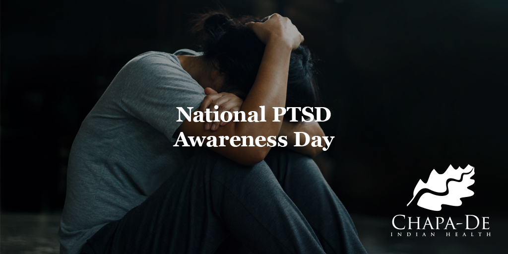 National PTSD Awareness Day Chapa-De Indian Health Auburn Grass Valley | Medical Clinic