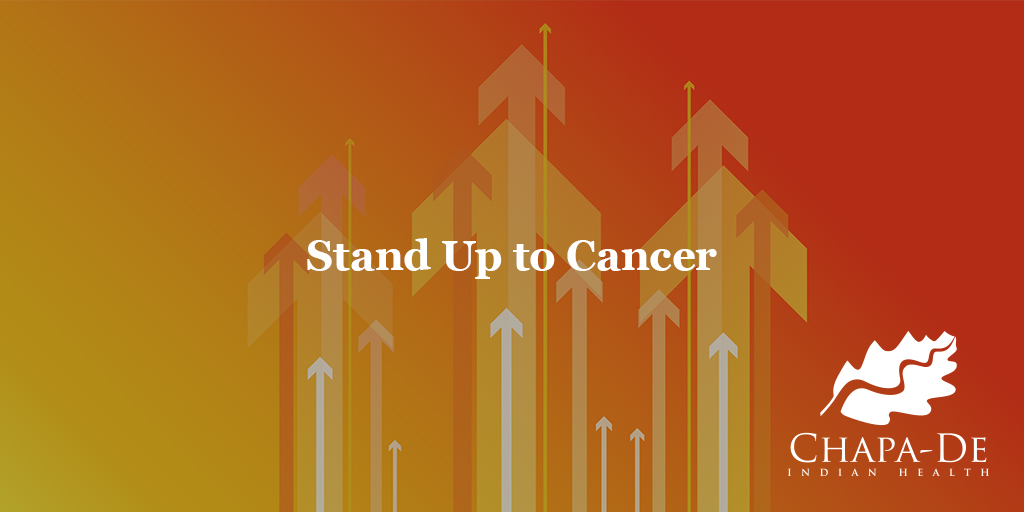 Stand Up to Cancer Chapa-De Indian Health Auburn Grass Valley | Medical Clinic