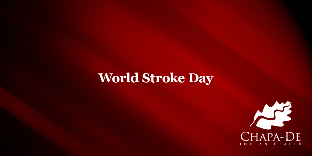 World Stroke Day Chapa-De Indian Health Auburn Grass Valley | Medical Clinic