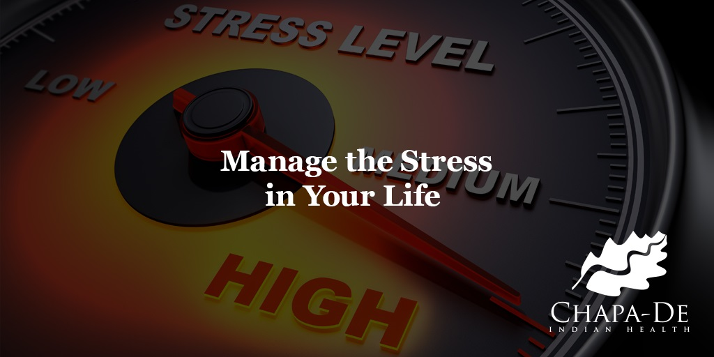 Manage the Stress in Your Life Chapa-De Indian Health Auburn Grass Valley | Medical Clinic