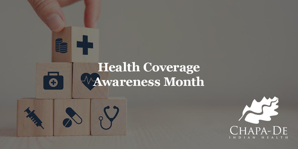 Health Coverage Awareness Month Chapa-De Indian Health Auburn Grass Valley | Medical Clinic