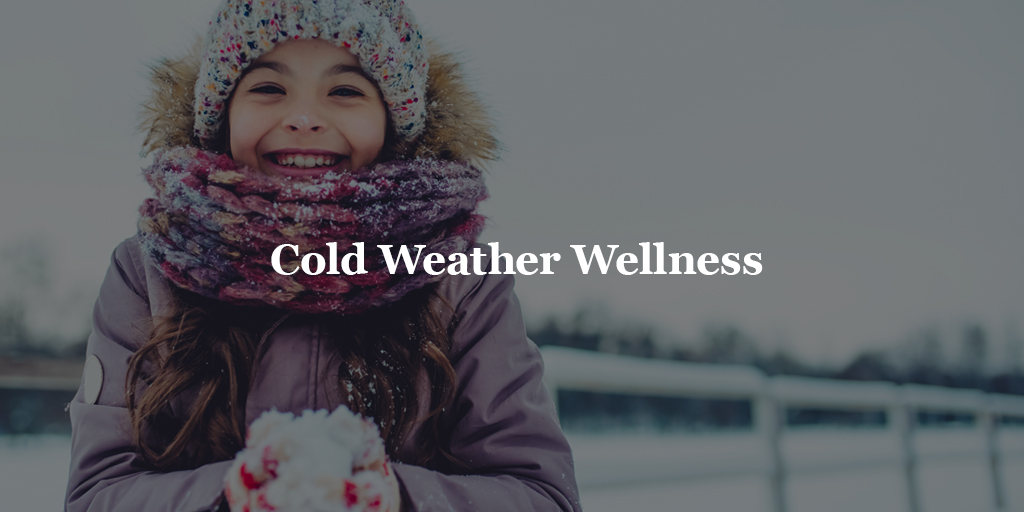 Cold Weather Wellness Chapa-De Indian Health Auburn Grass Valley | Medical Clinic