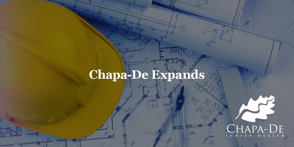 Expansion Renovation Announcement Chapa-De Indian Health Auburn Grass Valley | Medical Clinic