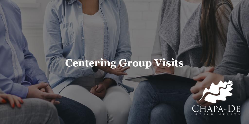 Chapa-De's Centering Group Visits Chapa-De Indian Health Auburn Grass Valley | Medical Clinic