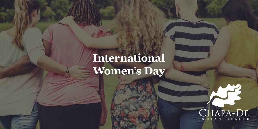 International Women's Day Chapa-De Indian Health Auburn Grass Valley | Medical Clinic
