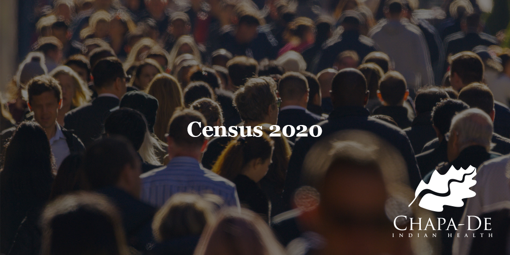 Census 2020 is Here Chapa-De Indian Health Auburn Grass Valley | Medical Clinic