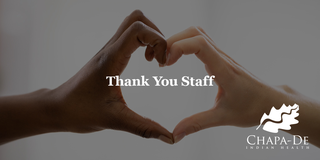 Thank You to Our Staff Chapa-De Indian Health Auburn Grass Valley | Medical Clinic
