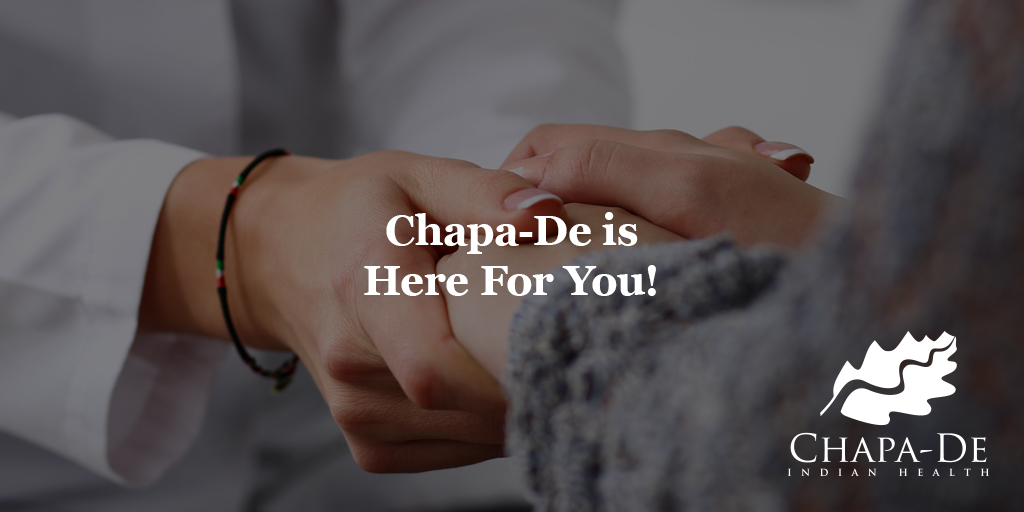 Chapa-De is Here for You! Chapa-De Indian Health Auburn Grass Valley | Medical Clinic