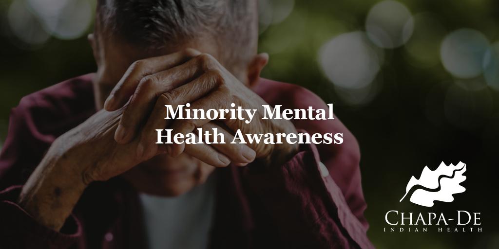 Minority Mental Health Awareness Blog Chapa-De Indian Health Auburn Grass Valley   Medical Clinic