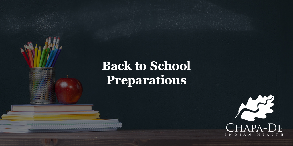 Back to School Preparations Chapa-De Indian Health Auburn Grass Valley | Medical Clinic