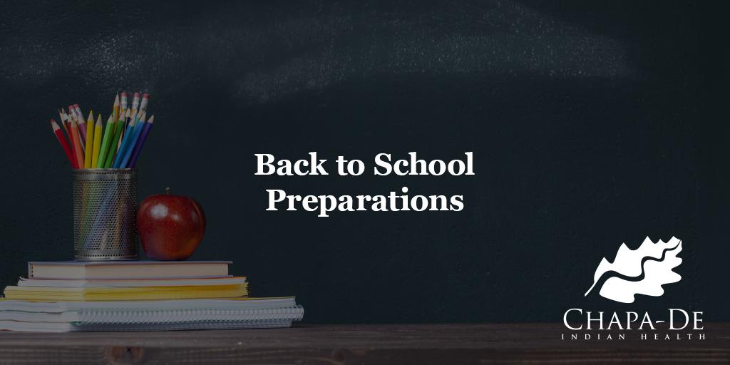 Back to School Preparations Chapa-De Indian Health Auburn Grass Valley   Medical Clinic