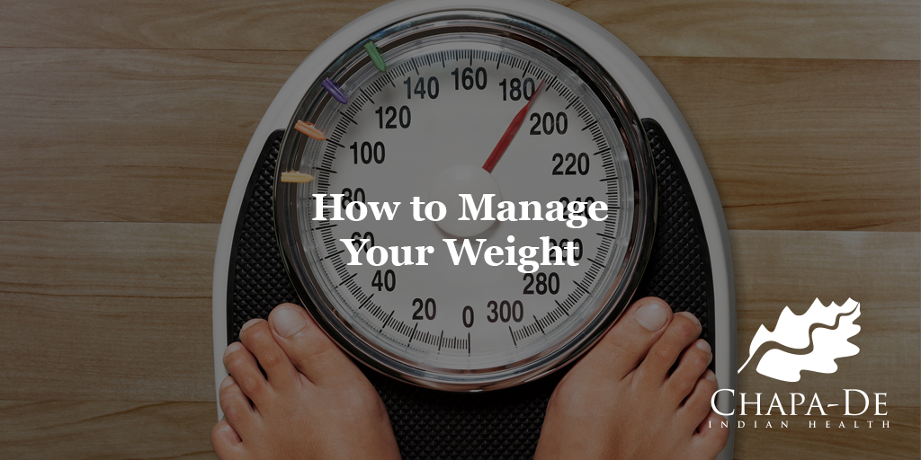 How to Manage Your Weight Chapa-De Indian Health Auburn Grass Valley   Medical Clinic