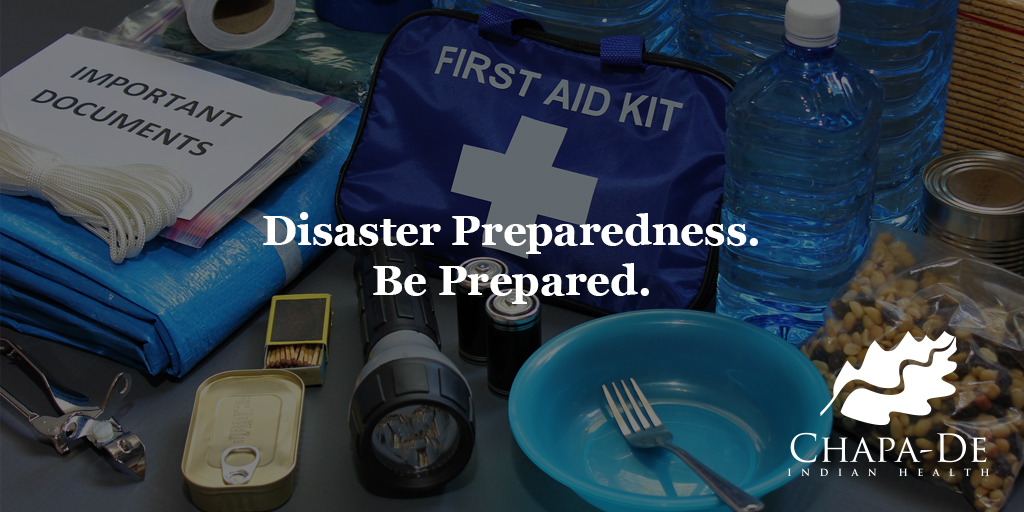 Disaster Preparedness Chapa-De Indian Health Auburn Grass Valley | Medical Clinic