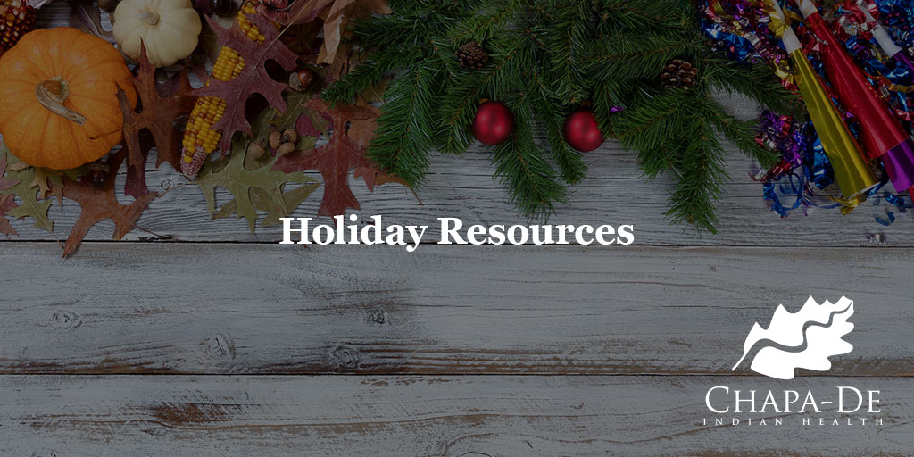 Holiday Resources Chapa-De Indian Health Auburn Grass Valley   Medical Clinic