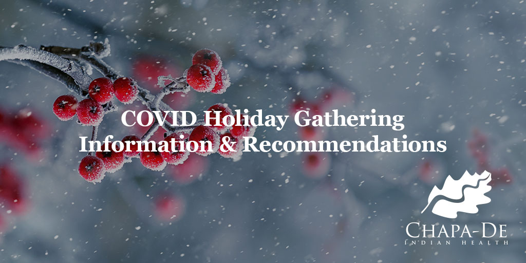 COVID Holiday Gatherings Chapa-De Indian Health Auburn Grass Valley | Medical Clinic