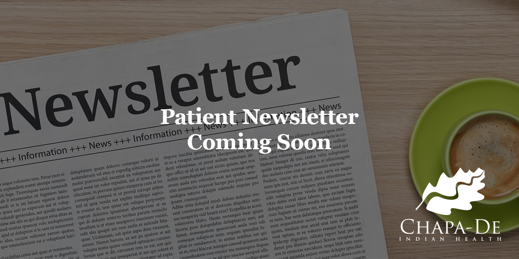 Native American Patient Newsletter Announcement Chapa-De Indian Health Auburn Grass Valley | Medical Clinic