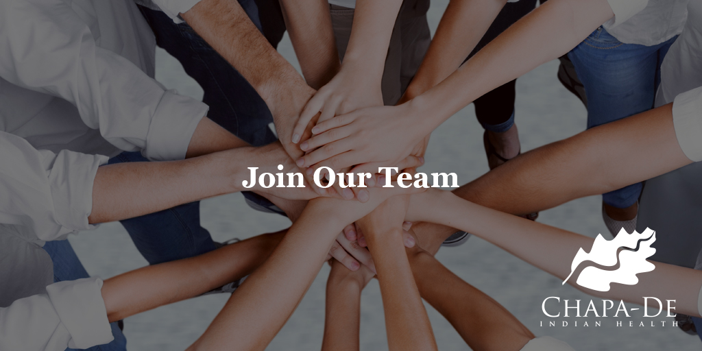 Chapa-De Indian Health invites you to join our team!