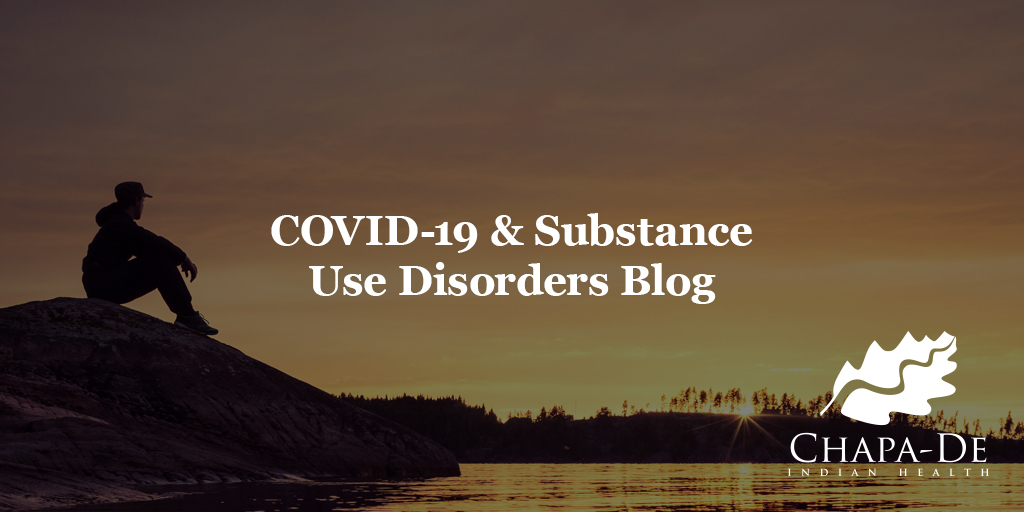 COVID - 19 & Substance Use Disorders