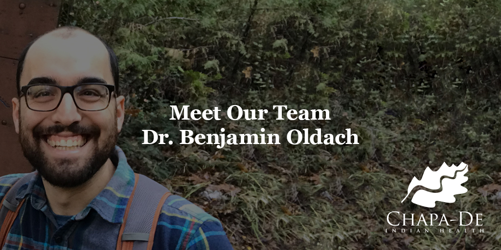 Meet Our Team – Dr. Benjamin Oldach Chapa-De Indian Health Auburn Grass Valley | Medical Clinic