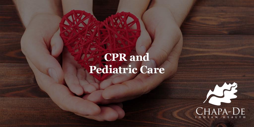 CPR & PEDIATRIC CARE Chapa-De Indian Health Auburn Grass Valley | Medical Clinic