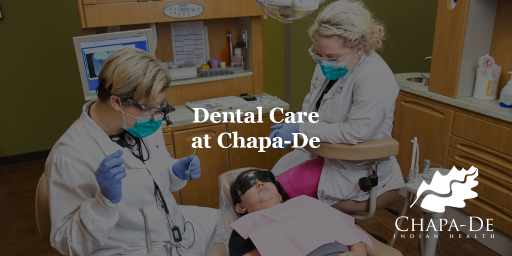 Dental Care at Chapa-De Indian Health | Medical Clinic