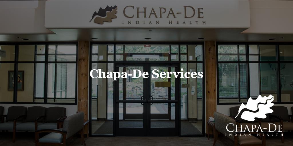 Chapa De Services Chapa-De Indian Health Auburn Grass Valley | Medical Clinic