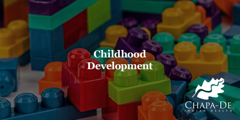 Childhood Development Chapa-De Indian Health Auburn Grass Valley | Medical Clinic