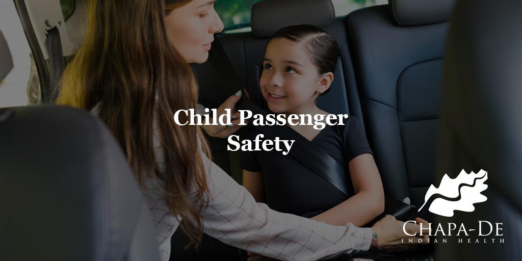 Child Passenger Safety Week Chapa-De Indian Health Auburn Grass Valley | Medical Clinic